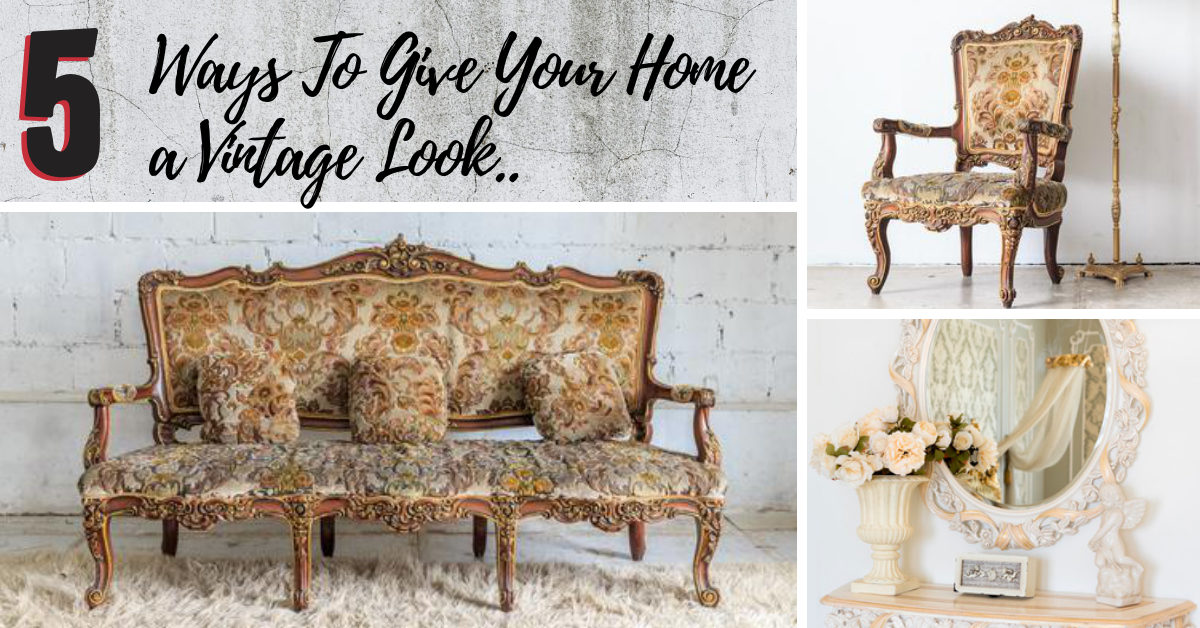 5 Ways To Give Your Home a Vintage Look