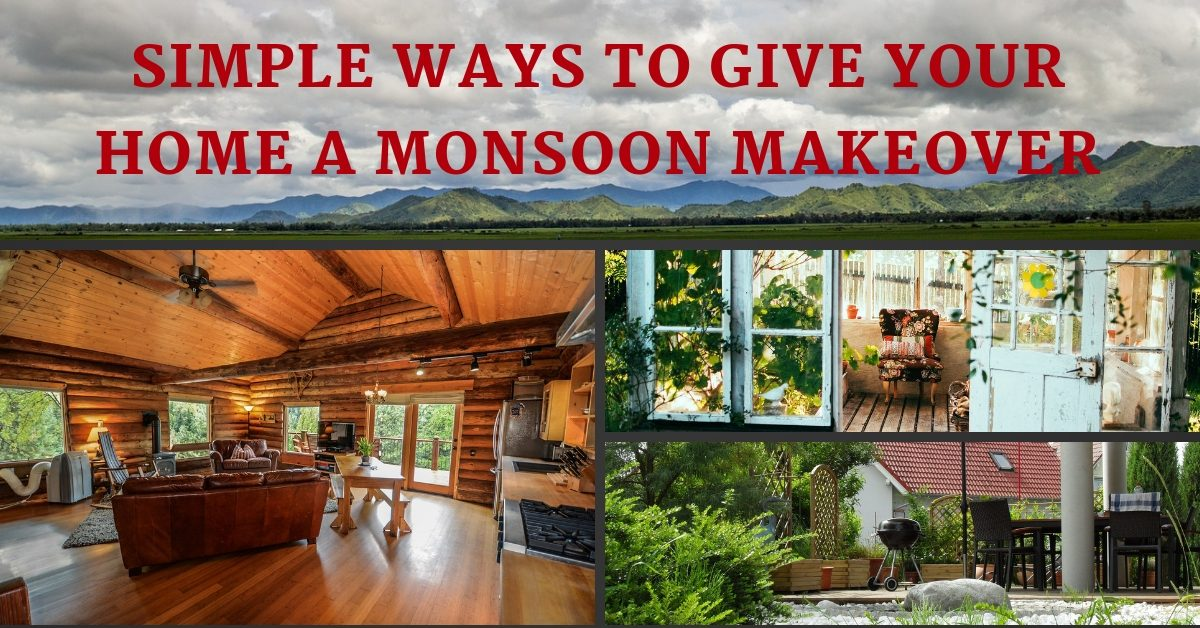 Simple Ways To Give Your Home A Monsoon Makeover