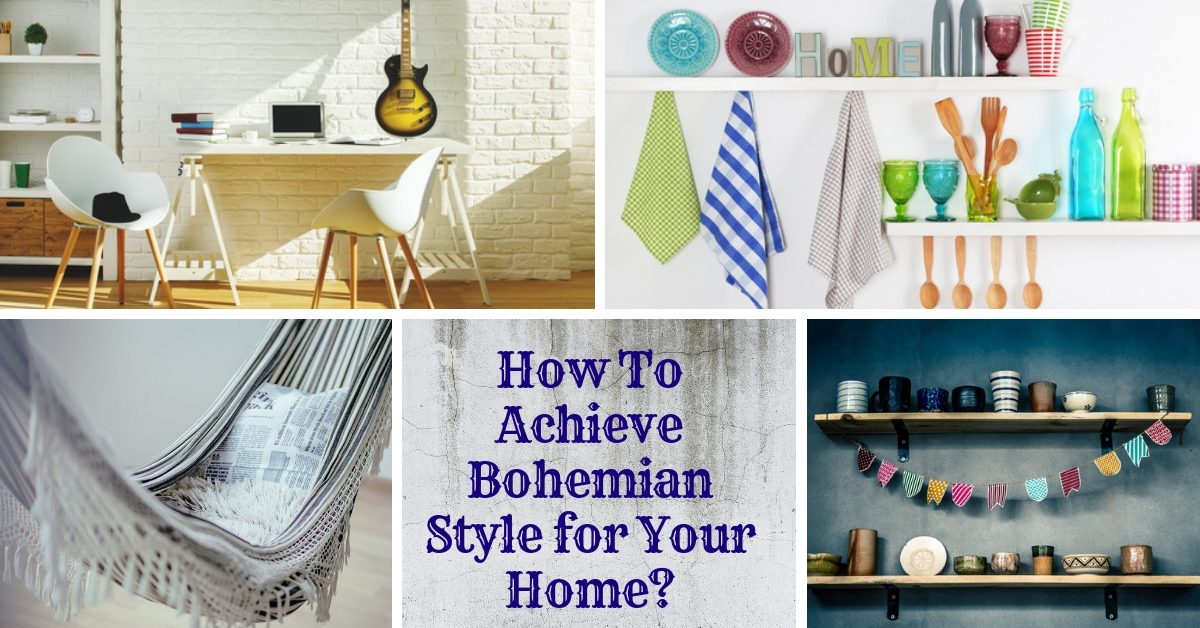 How To Achieve Bohemian Style for Your Home?