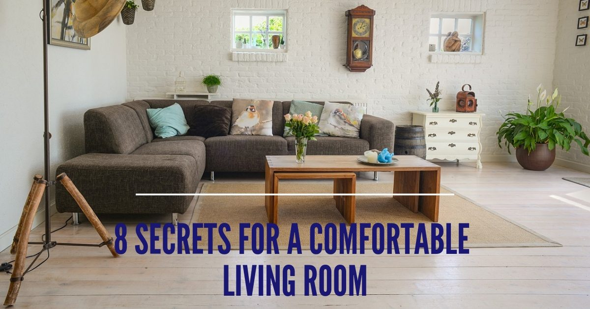 8 Secrets For a Comfortable Living Room
