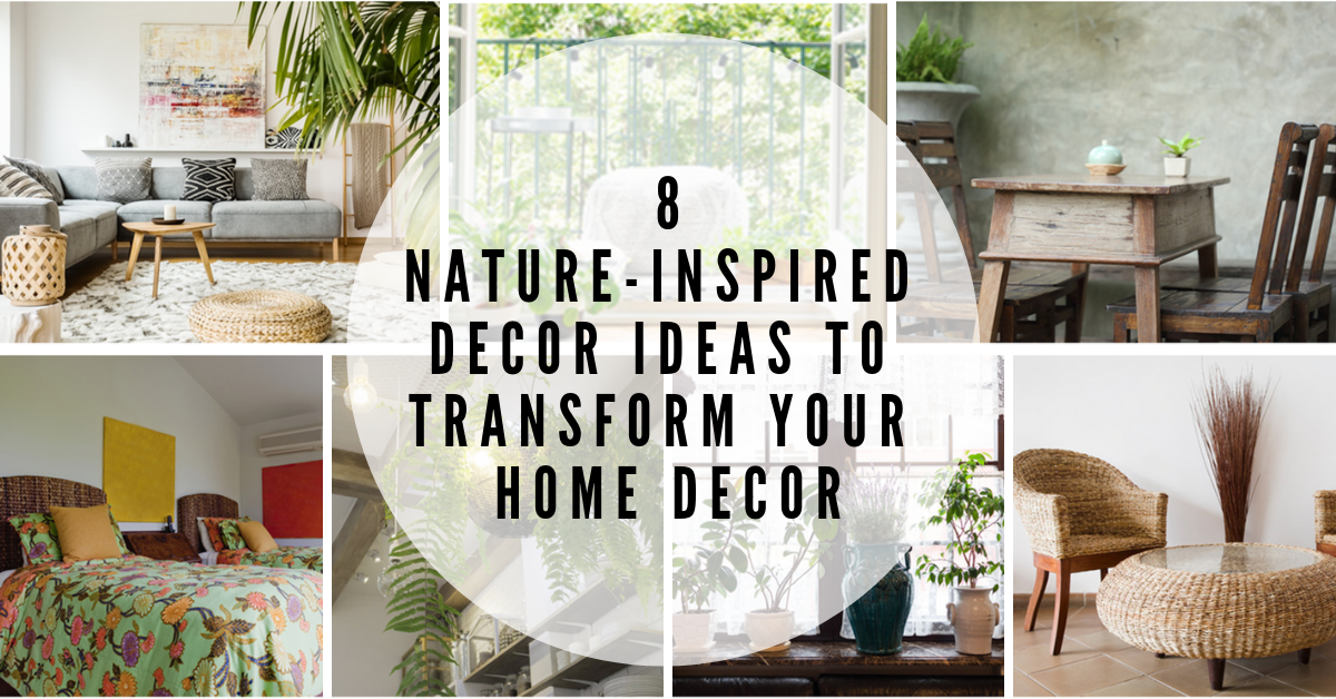 8 Nature-Inspired Decor Ideas to Transform your Home Decor