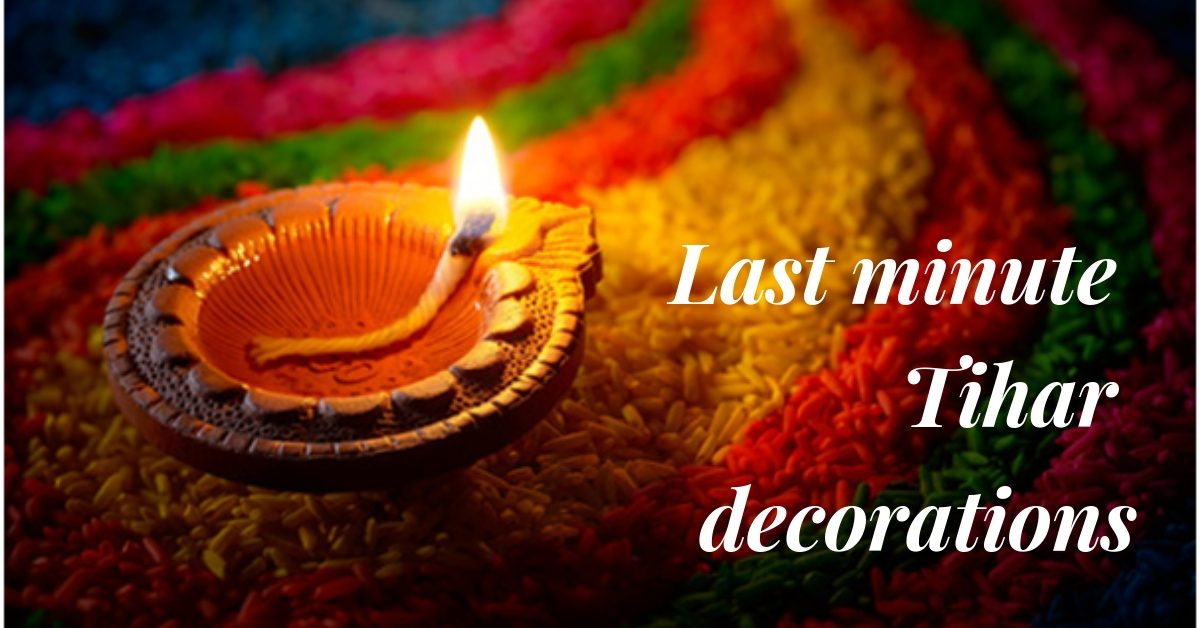 Last Minute Tihar Decorations to Add a Magical Touch to Your Living Space