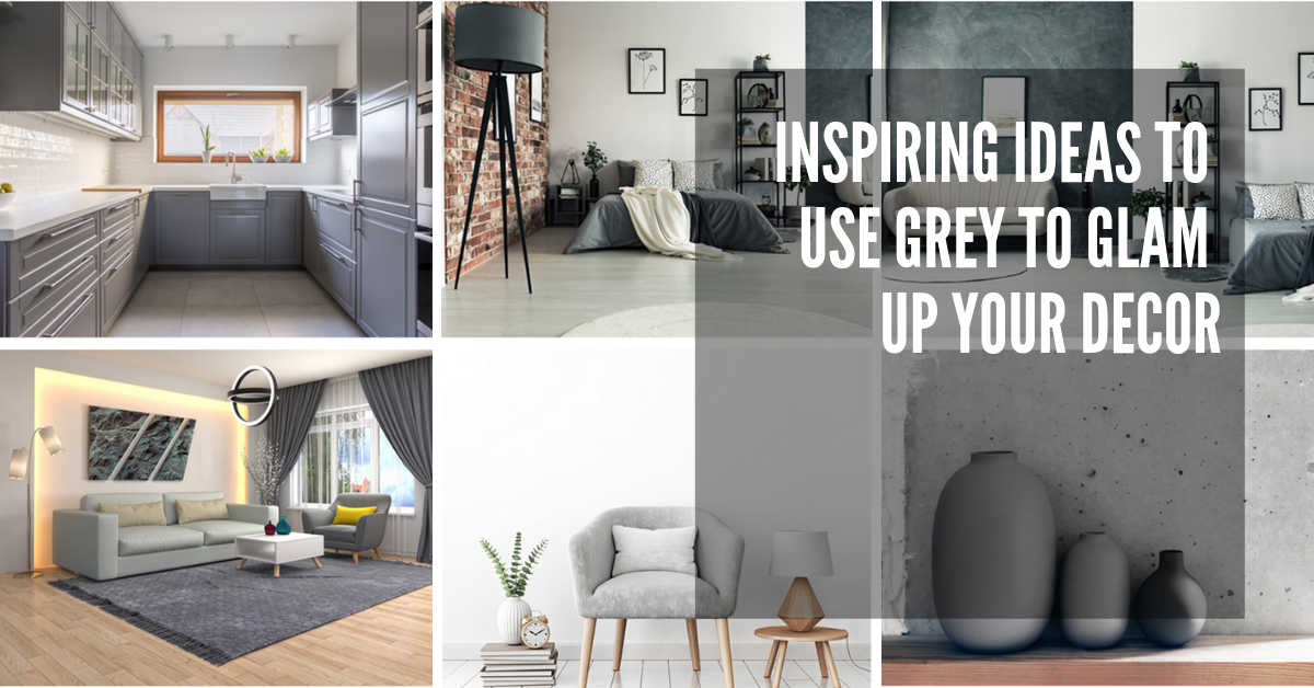 Inspiring Ideas to Use Grey to Glam Up your Decor