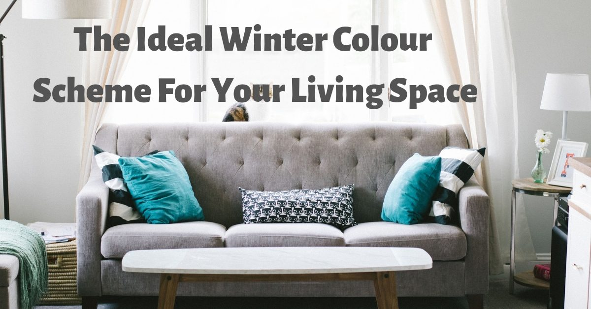 The Ideal Winter Colour Scheme For Your Living Space