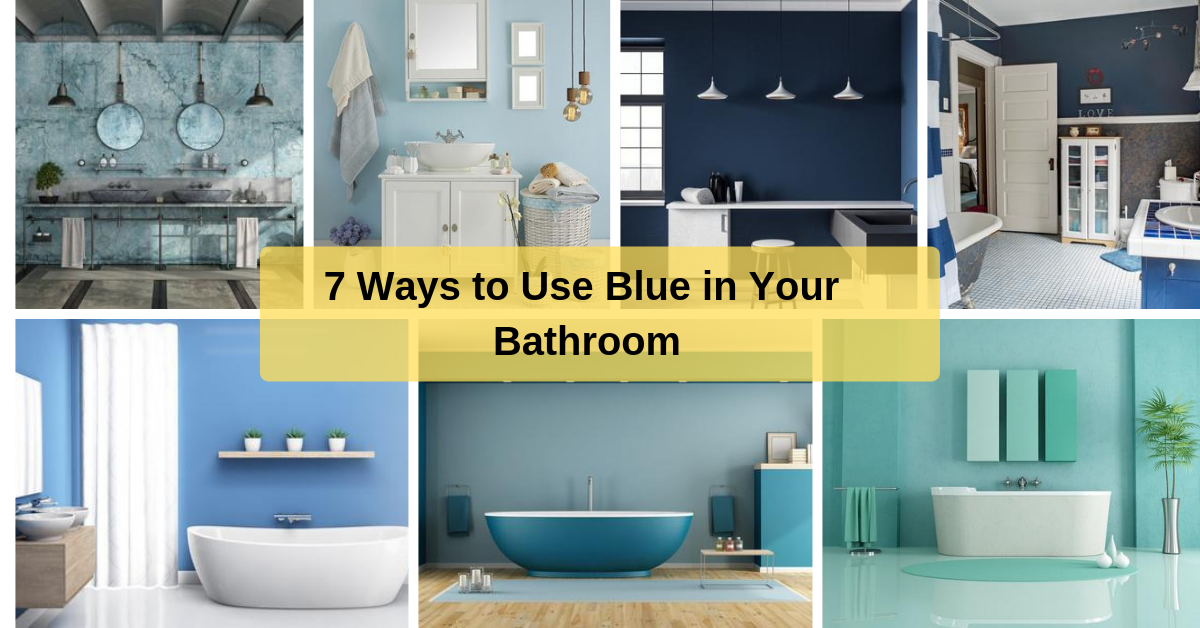 7 Ways to Use Blue in Your Bathroom