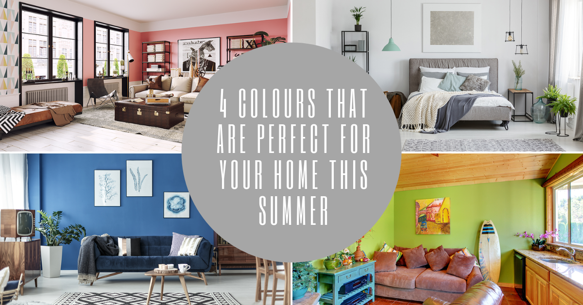 4 colours that are perfect for your home this summer