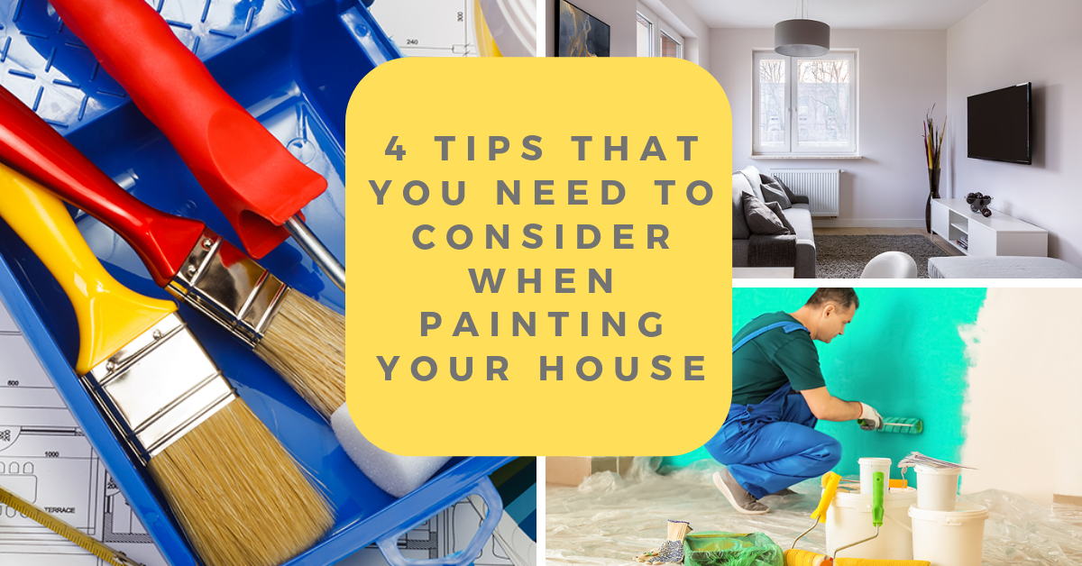 4 Tips that you need to consider when painting your house