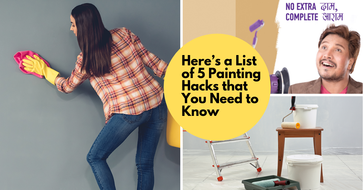 Here's a List of 5 Painting Hacks that You Need to Know