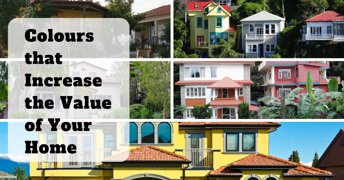 Colors you Should Use to Increase the Value of Your Home