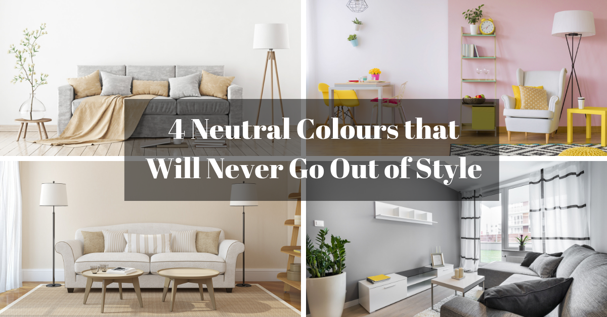 4 Neutral Colors that Will Never Go Out of Style
