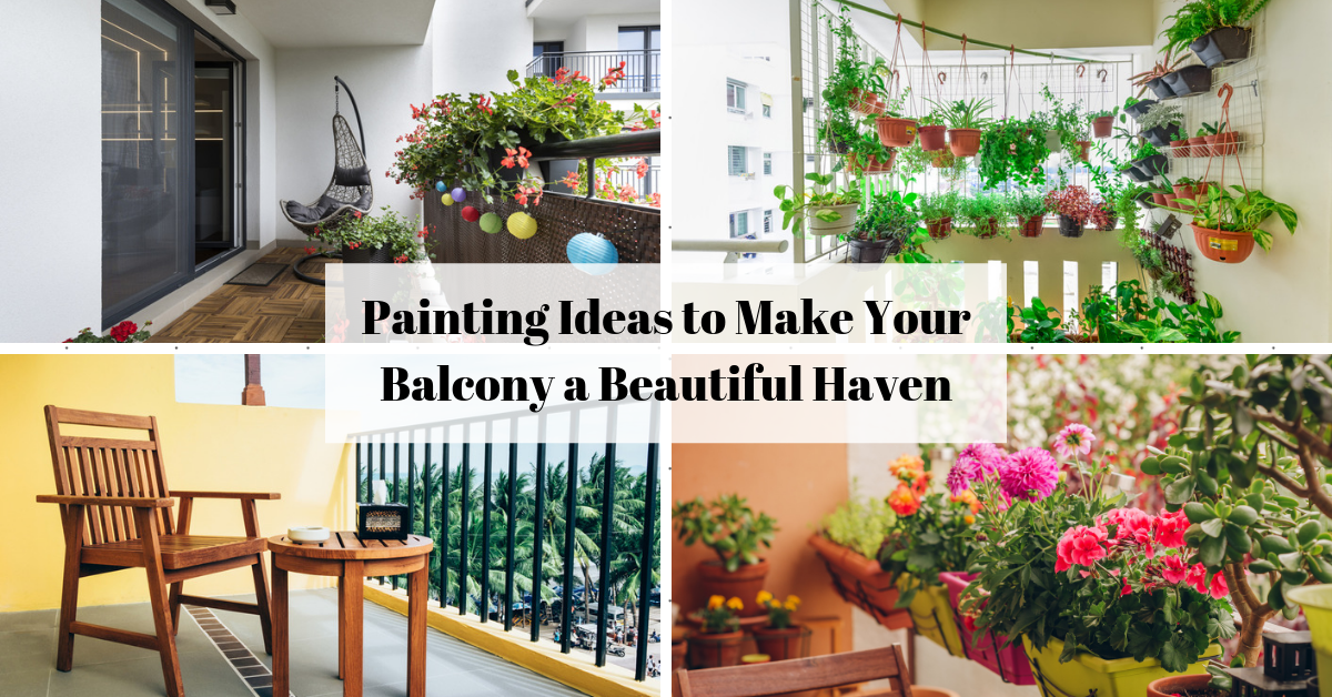 Painting Ideas to Make Your Balcony a Beautiful Haven