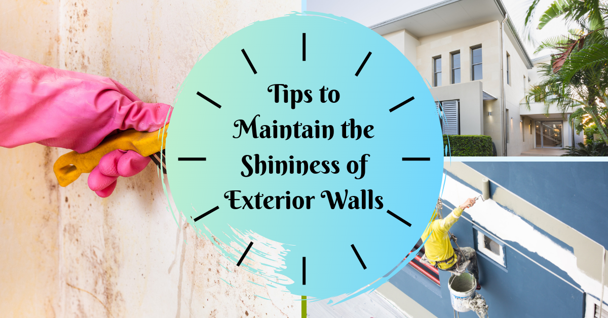 Tips to Maintain the Shininess of Exterior Walls