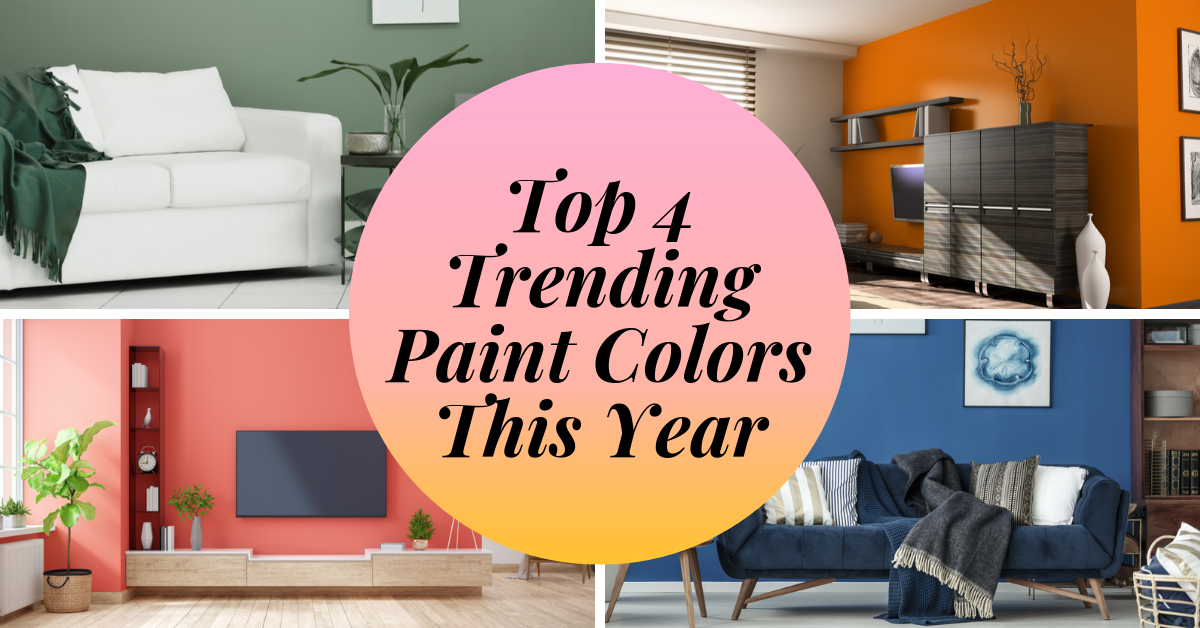 Top 4 Trending Paint Colors This Year