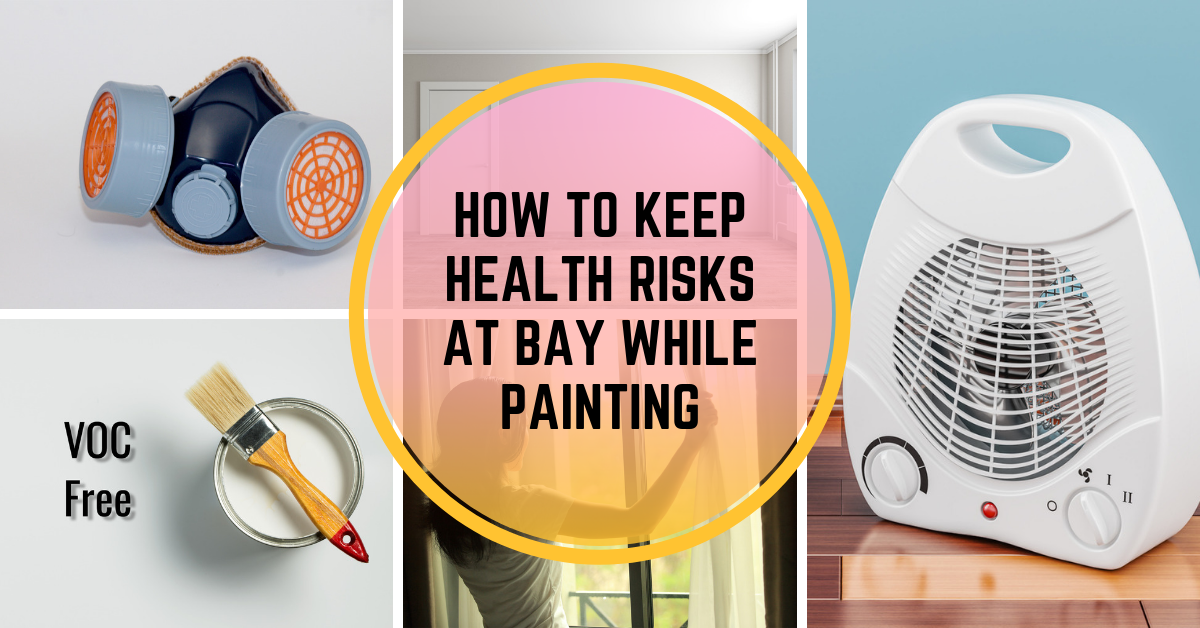 How to Keep Health Risks at Bay While Painting