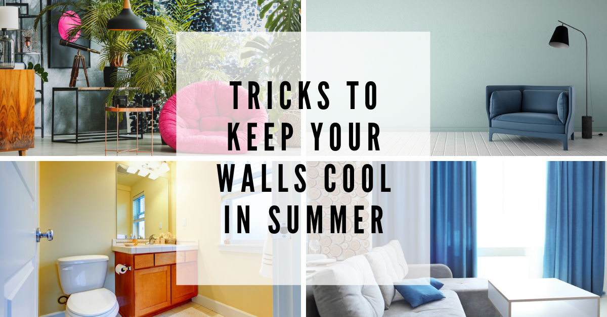 Tricks to Keep your Walls Cool in Summer