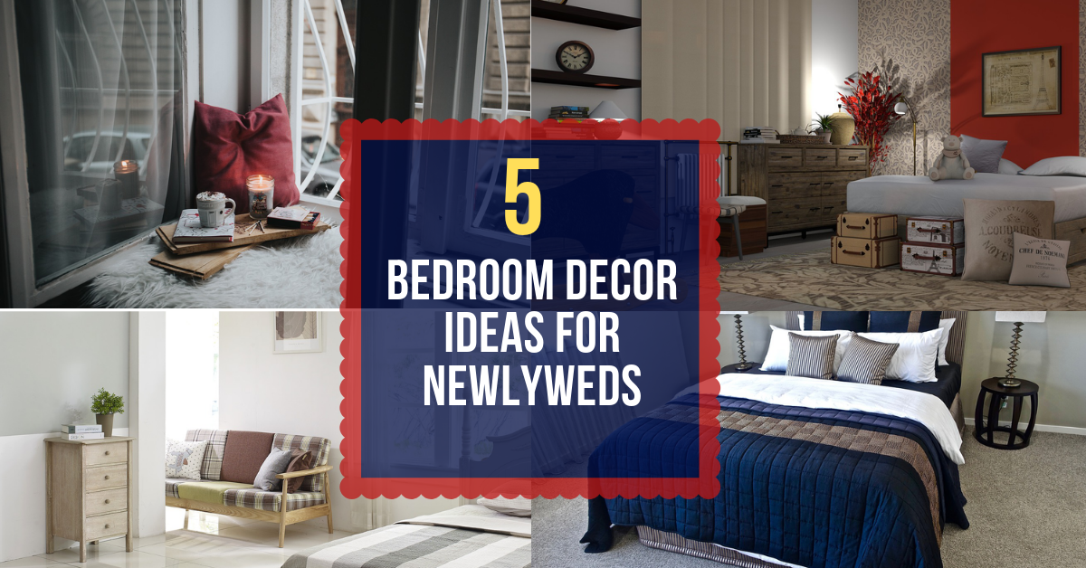 5 Bedroom Decor Ideas for Newlyweds