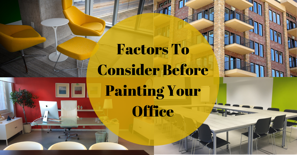 Factors To Consider Before Painting Your Office