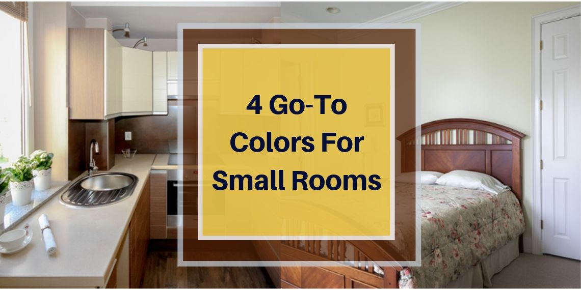 4 Go-To Colors For Small Rooms