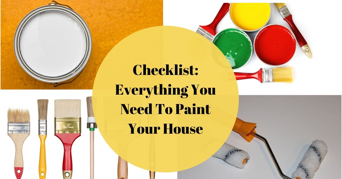 Checklist: Everything You Need To Paint Your House