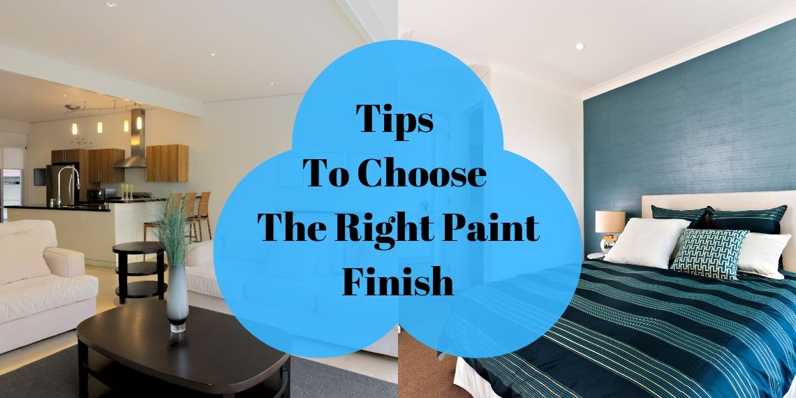 Tips to choose the right paint finish