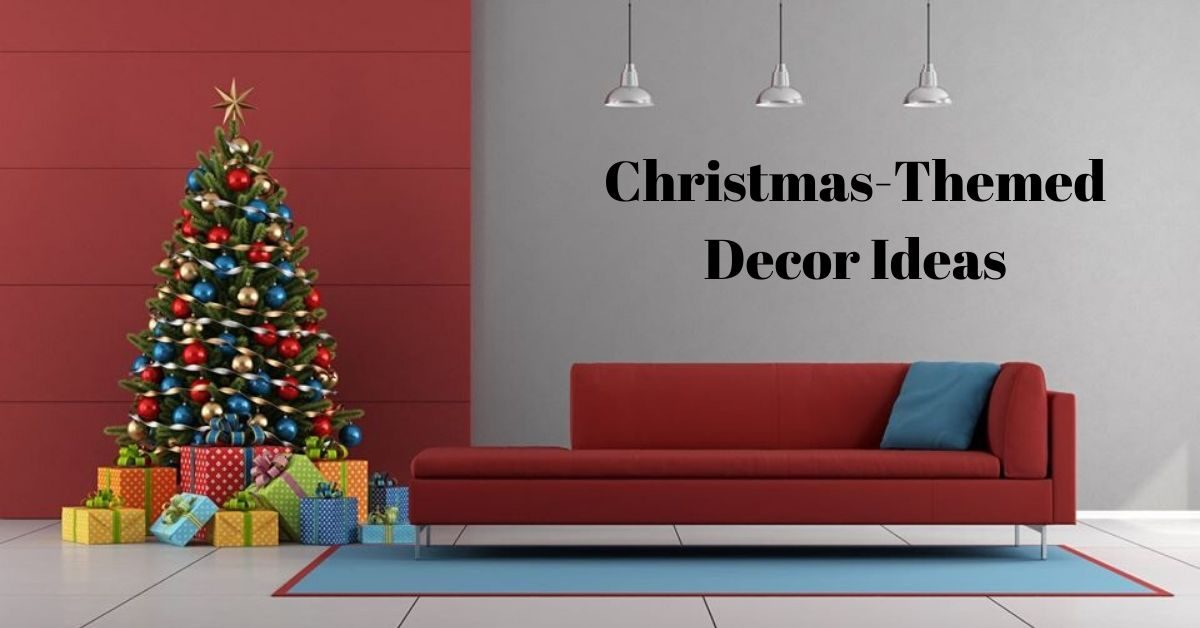 Christmas-Themed Decor Ideas