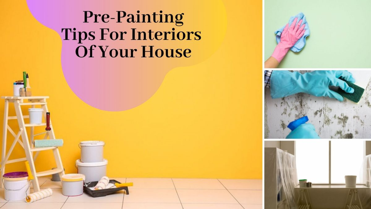 Pre-Painting Tips For Interiors Of Your House