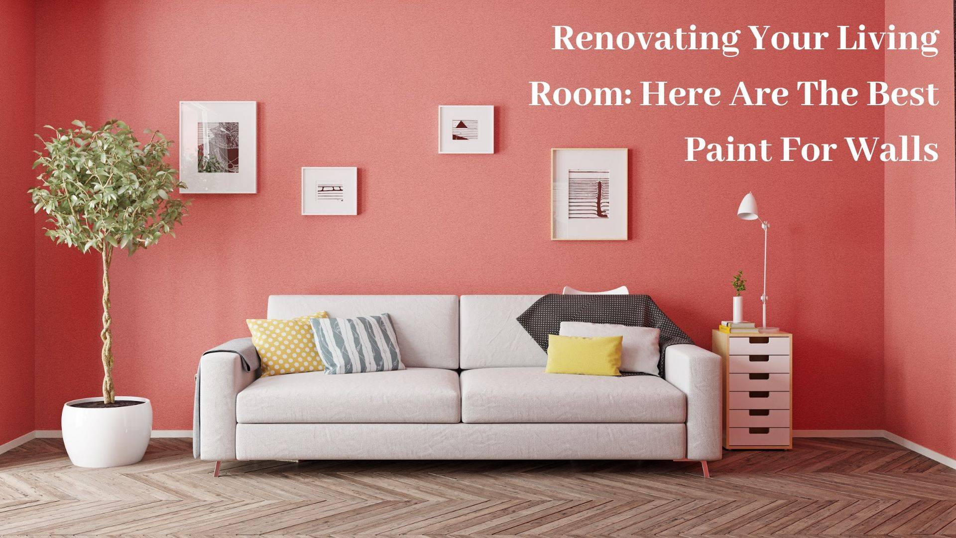 Renovating Your Living Room: Here Are The Best Paint For Walls