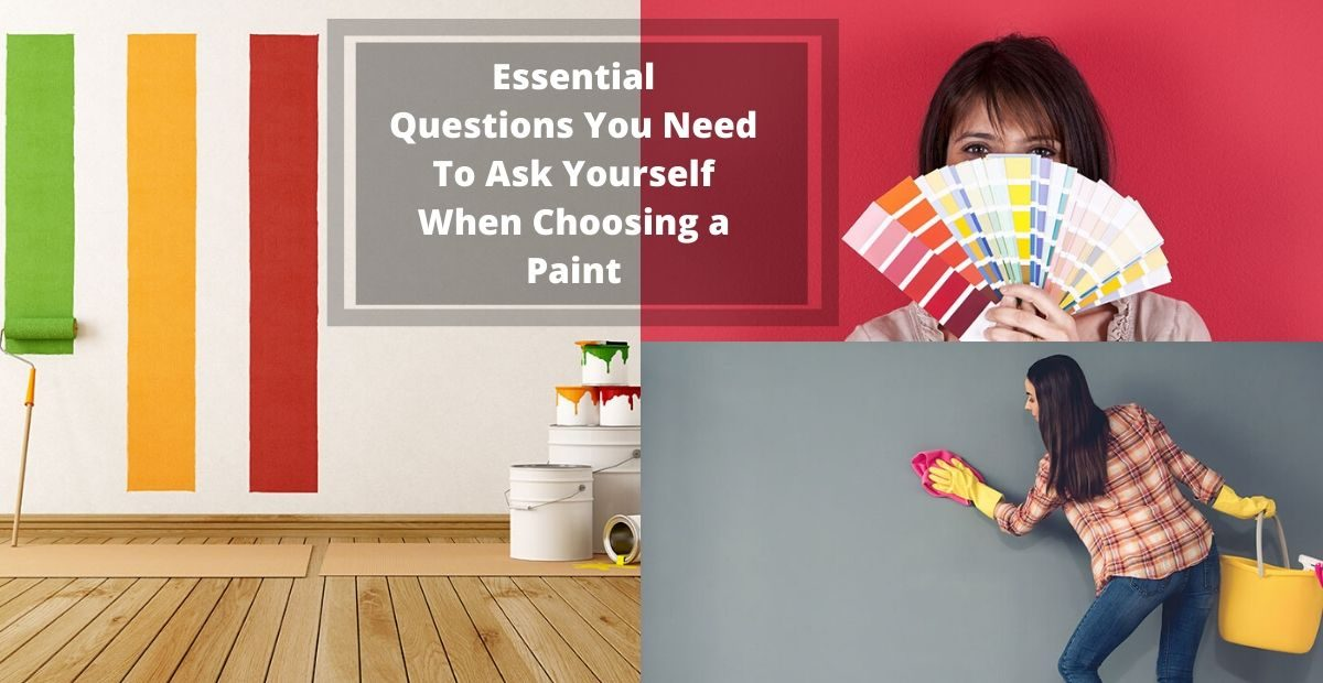 Essential Questions You Need To Ask Yourself When Choosing A Paint