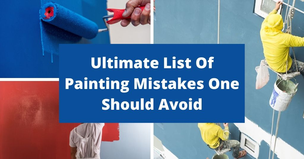 Ultimate List Of Painting Mistakes One Should Avoid