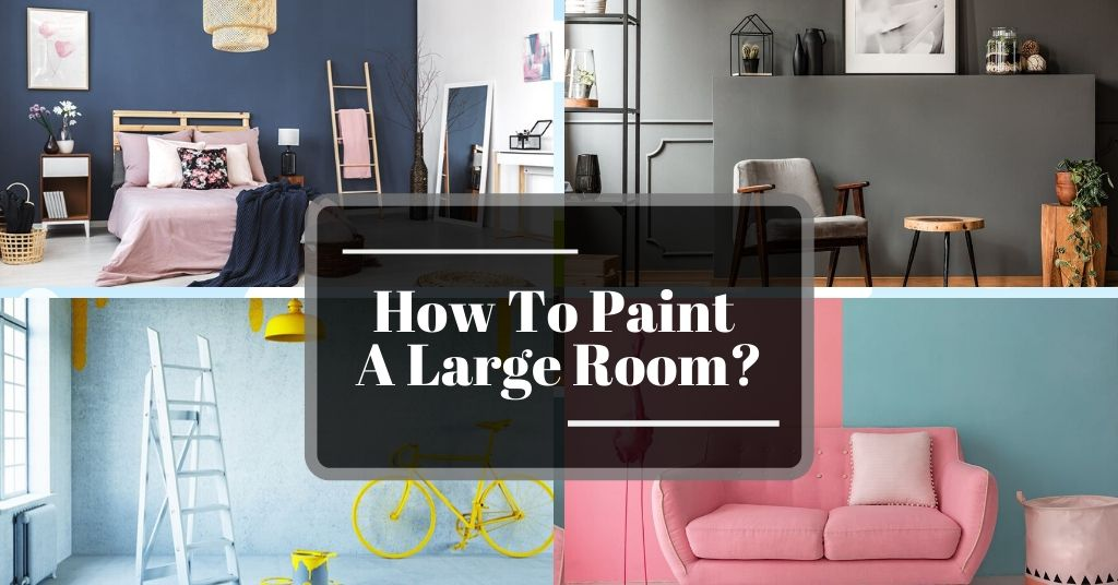 How To Paint A Large Room_